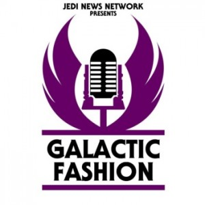 Jedi News Network presents Galactic Fashion