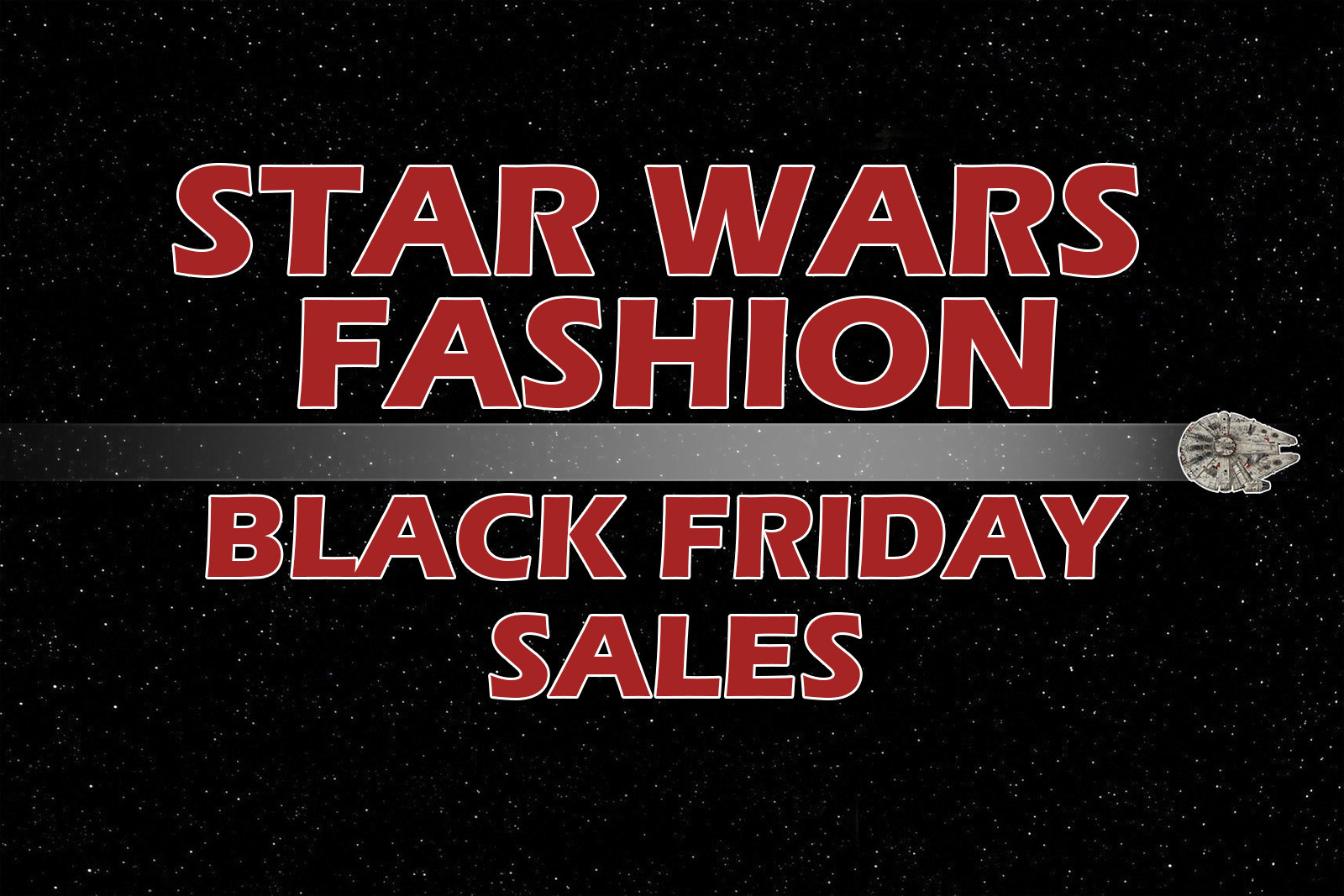 Star Wars Fashion on sale - Black Friday 2016