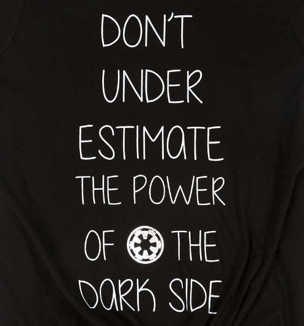 Women's Star Wars Don't Underestimate The Power Of The Dark Side tie-front t-shirt at TruffleShuffle