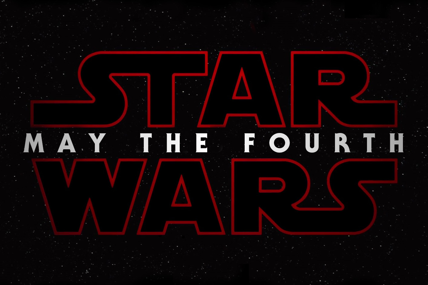 May the 4th Be With You - Star Wars Day 2017